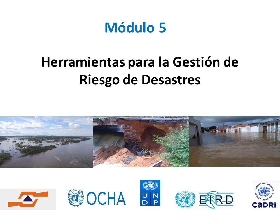 Objetivos Al finalizar esta sesión los participantes estarán en la capacidad de: Enumerar herramientas para la gestión del riesgo de desastres en el ámbito municipal.