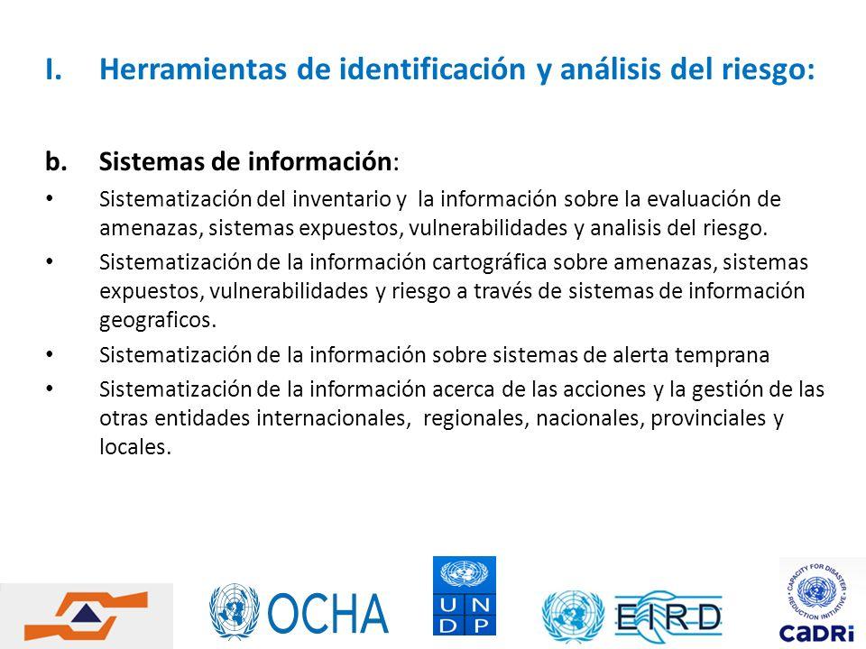 I.Herramientas de identificación y análisis del riesgo: b.Sistemas de información: Sistematización del inventario y la información sobre la evaluación