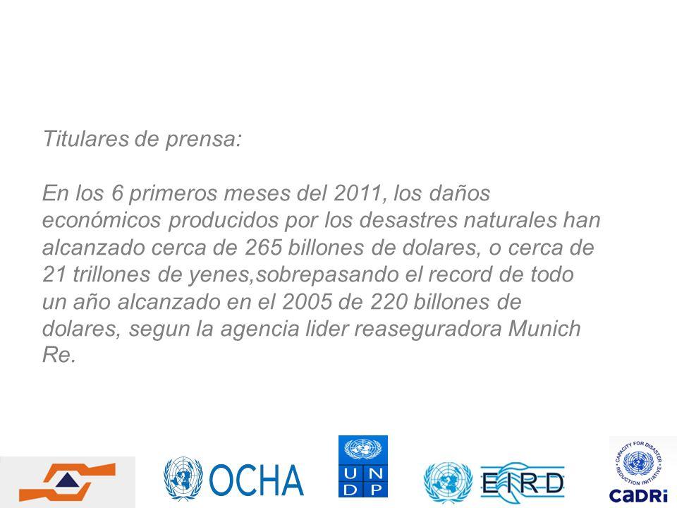 Titulares de prensa: En los 6 primeros meses del 2011, los daños económicos producidos por los desastres naturales han alcanzado cerca de 265 billones
