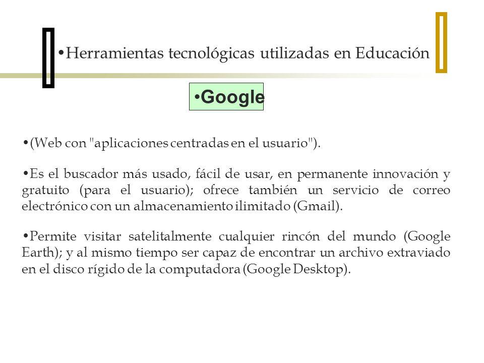 Herramientas tecnológicas utilizadas en Educación Google (Web con aplicaciones centradas en el usuario ).