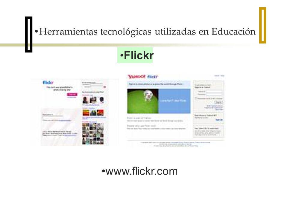 Herramientas tecnológicas utilizadas en Educación Flickr www.flickr.com