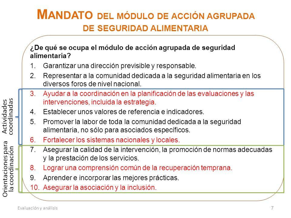 8 una coordinación eficaz del módulo y entre módulos por medio de la planificación colectiva de las evaluaciones y las intervenciones Apoyo a la coordinación en la planificación de la evaluación, la intervención y la estrategia.