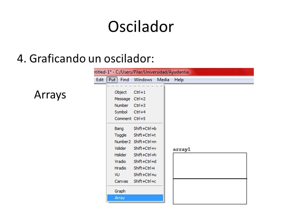 Oscilador 4. Graficando un oscilador: Arrays
