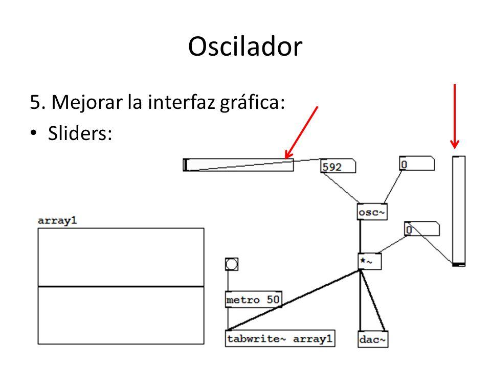 Oscilador 5. Mejorar la interfaz gráfica: Sliders: