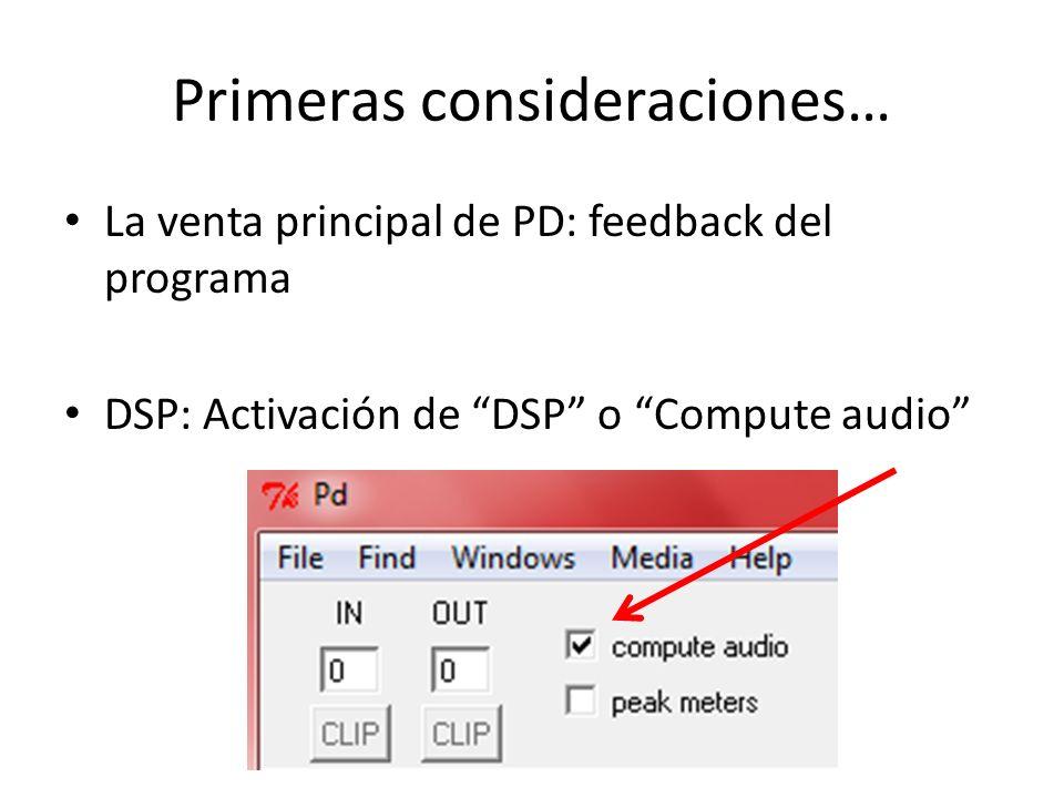 Primeras consideraciones… La venta principal de PD: feedback del programa DSP: Activación de DSP o Compute audio