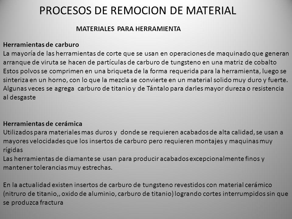 PROCESOS DE REMOCION DE MATERIAL MATERIALES PARA HERRAMIENTA Herramientas de carburo La mayoría de las herramientas de corte que se usan en operacione