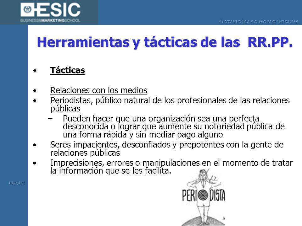 Herramientas y tácticas de las RR.PP. TácticasTácticas Relaciones con los medios Periodistas, público natural de los profesionales de las relaciones p