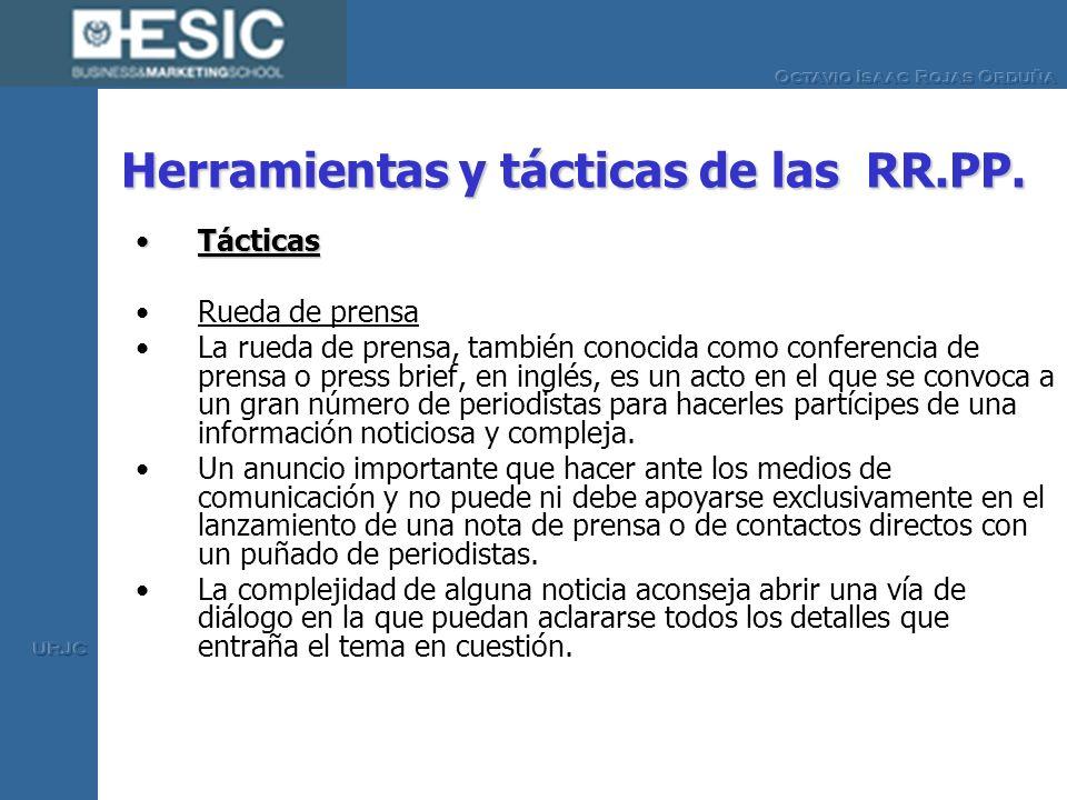 Herramientas y tácticas de las RR.PP. TácticasTácticas Rueda de prensa La rueda de prensa, también conocida como conferencia de prensa o press brief,