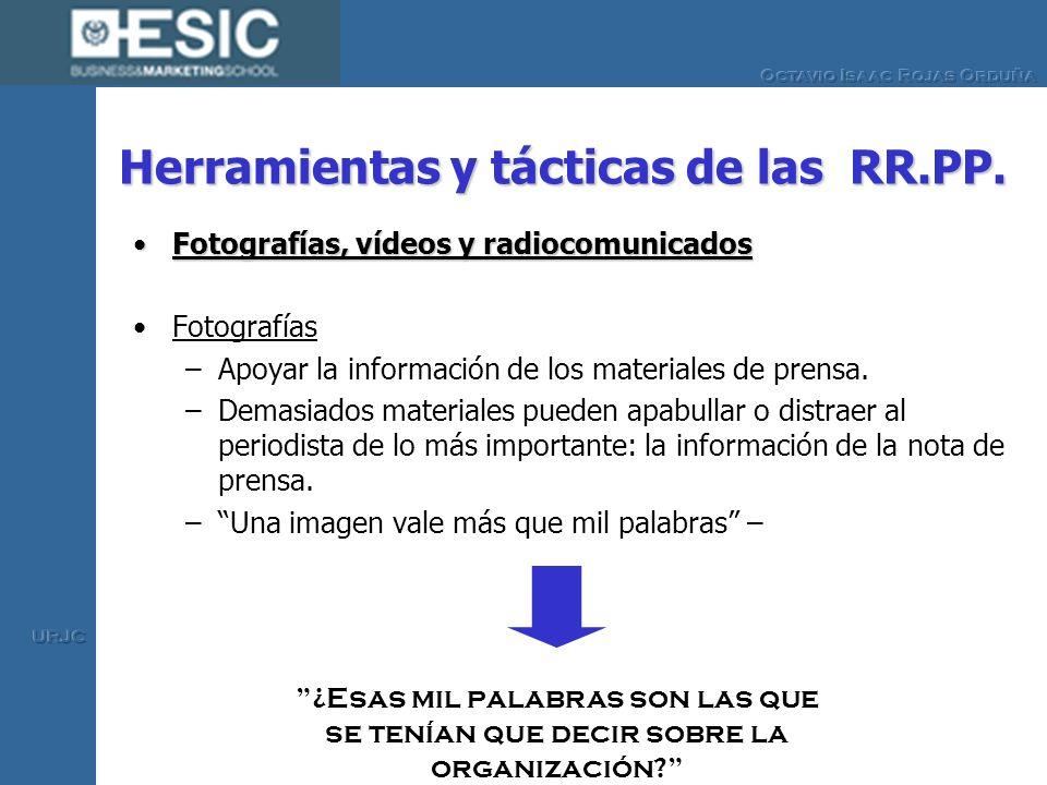 Herramientas y tácticas de las RR.PP. Fotografías, vídeos y radiocomunicadosFotografías, vídeos y radiocomunicados Fotografías –Apoyar la información