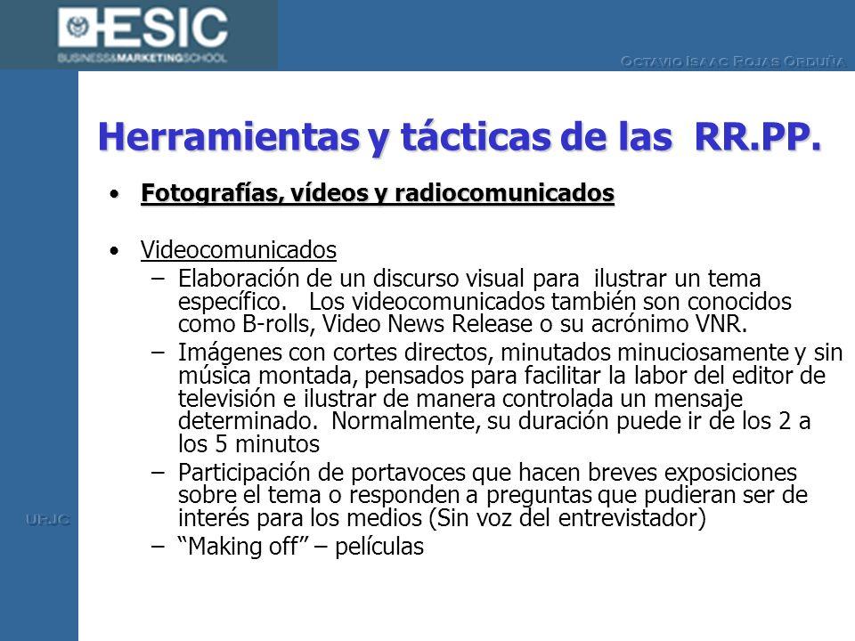 Herramientas y tácticas de las RR.PP. Fotografías, vídeos y radiocomunicadosFotografías, vídeos y radiocomunicados Videocomunicados –Elaboración de un