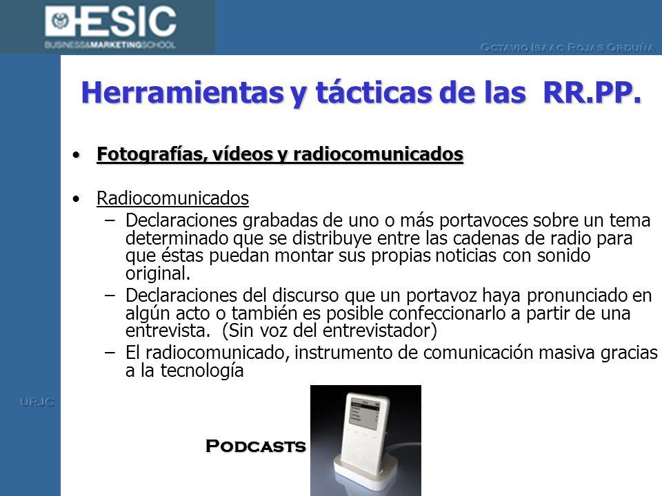 Herramientas y tácticas de las RR.PP. Fotografías, vídeos y radiocomunicadosFotografías, vídeos y radiocomunicados Radiocomunicados –Declaraciones gra