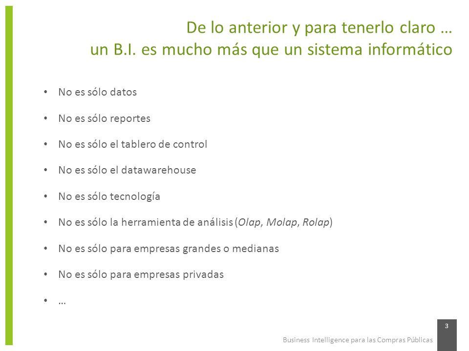 Gestión del Proyecto Business Intelligence para las Compras Públicas 14 El camino para la implementación de un B.I.