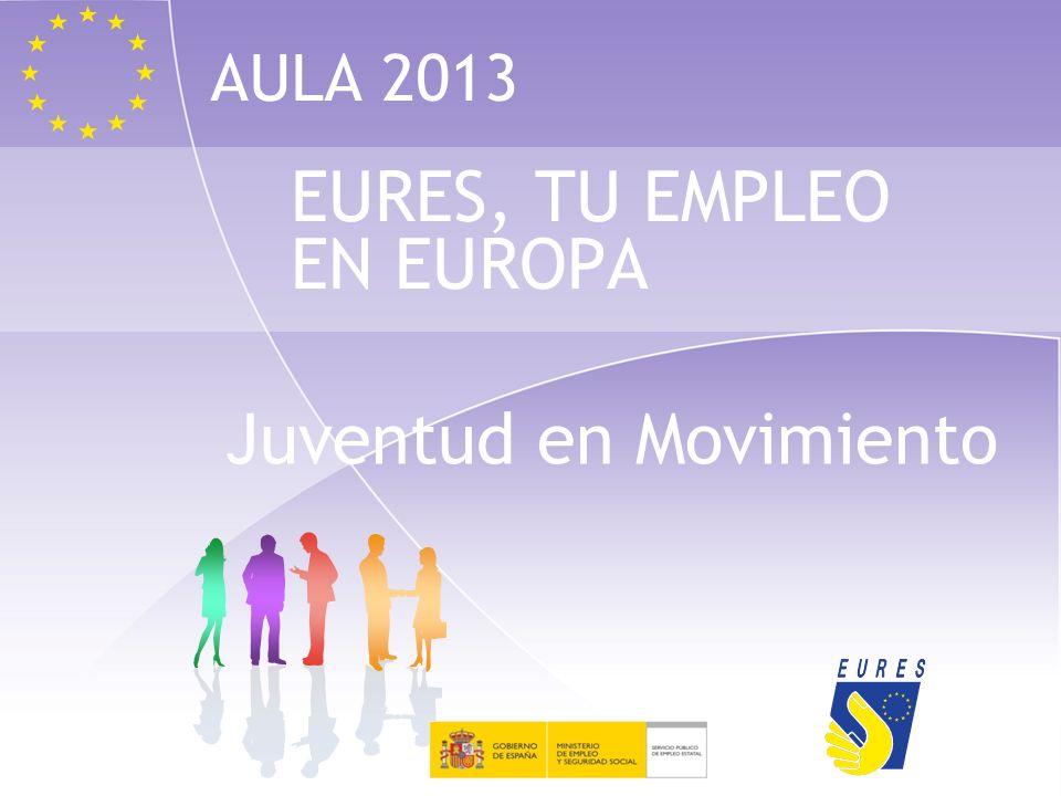 EURES, TU EMPLEO EN EUROPA Juventud en Movimiento AULA 2013