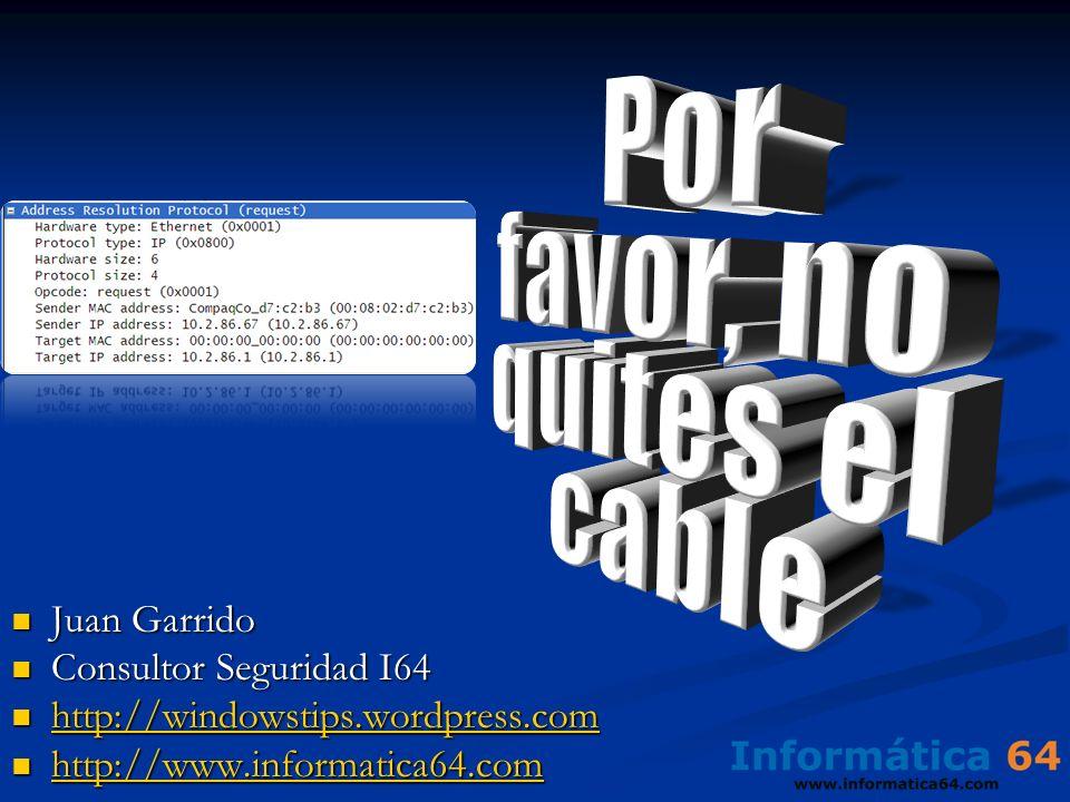 Juan Garrido Juan Garrido Consultor Seguridad I64 Consultor Seguridad I64 http://windowstips.wordpress.com http://windowstips.wordpress.com http://win