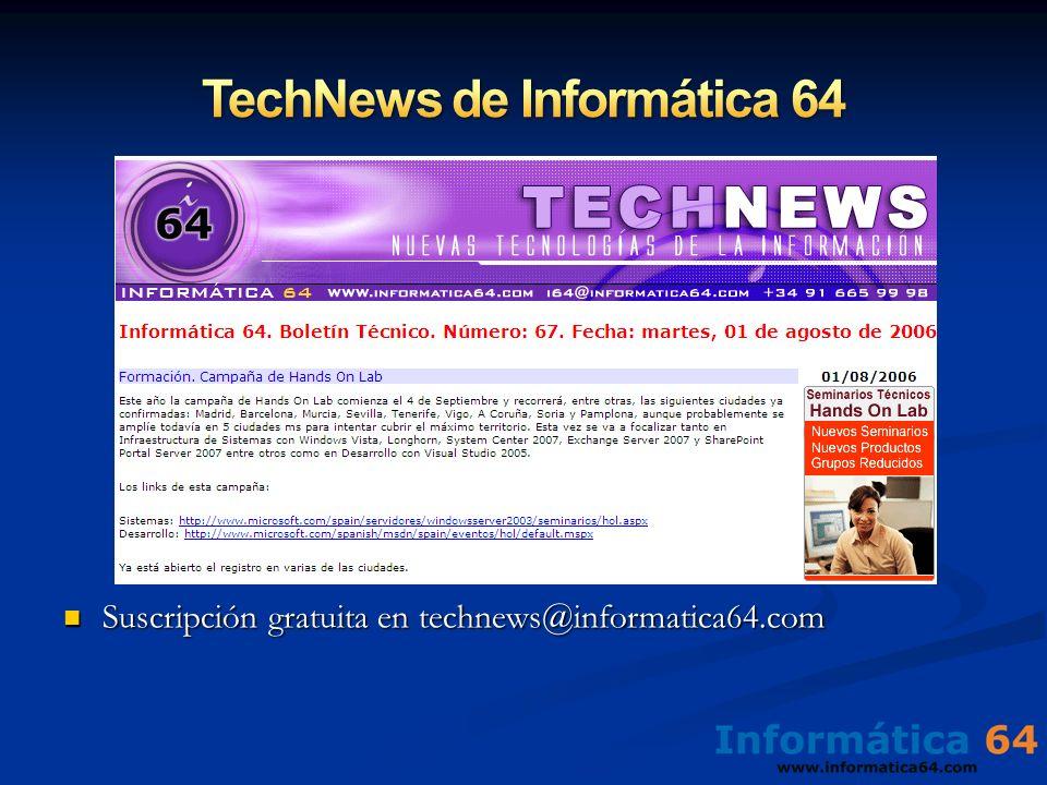 Suscripción gratuita en technews@informatica64.com Suscripción gratuita en technews@informatica64.com