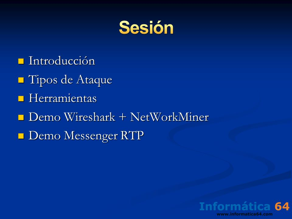 Introducción Introducción Tipos de Ataque Tipos de Ataque Herramientas Herramientas Demo Wireshark + NetWorkMiner Demo Wireshark + NetWorkMiner Demo M
