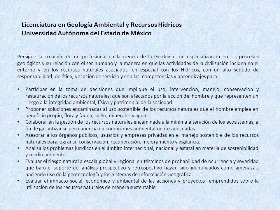 Persigue la creación de un profesional en la ciencia de la Geología con especialización en los procesos geológicos y su relación con el ser humano y l