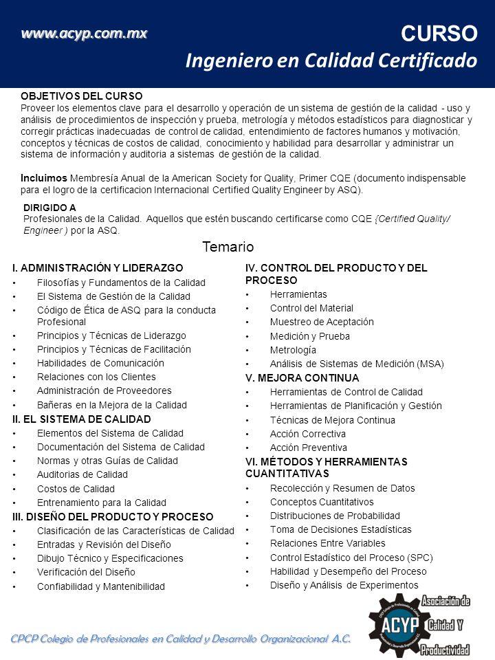 CURSO Ingeniero en Calidad Certificado CPCP Colegio de Profesionales en Calidad y Desarrollo Organizacional A.C. www.acyp.com.mx I. ADMINISTRACIÓN Y L