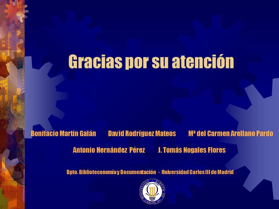 Gracias por su atención Bonifacio Martín Galán David Rodríguez Mateos Mª del Carmen Arellano Pardo Antonio Hernández Pérez J. Tomás Nogales Flores Dpt
