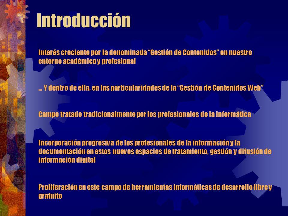 Introducción Interés creciente por la denominada Gestión de Contenidos en nuestro entorno académico y profesional...