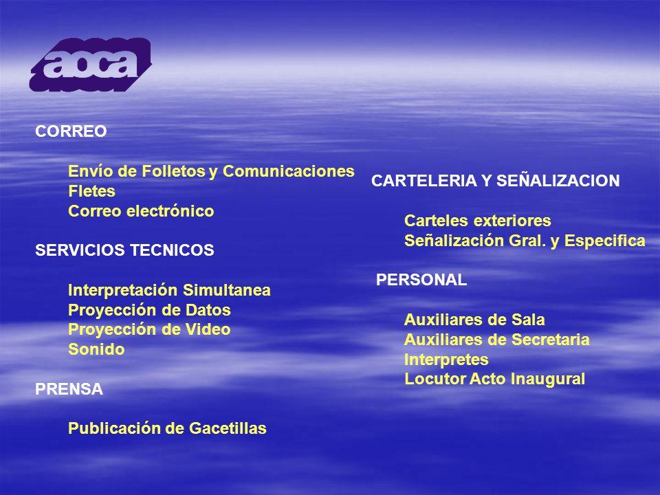 CORREO Envío de Folletos y Comunicaciones Fletes Correo electrónico SERVICIOS TECNICOS Interpretación Simultanea Proyección de Datos Proyección de Vid