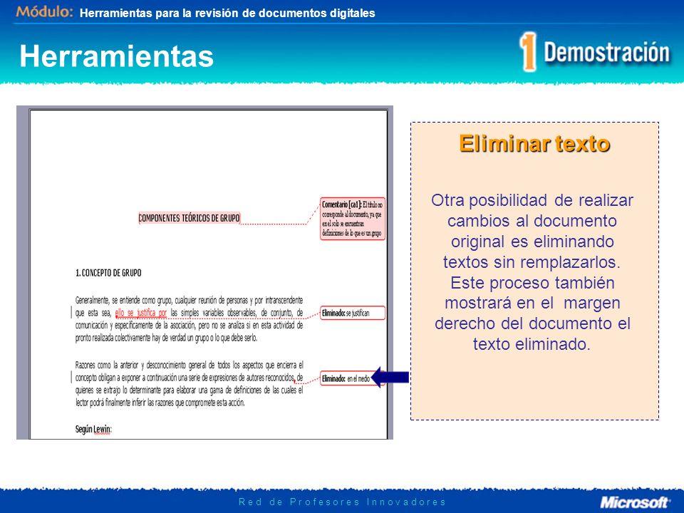 Herramientas para la revisión de documentos digitales R e d d e P r o f e s o r e s I n n o v a d o r e s Herramientas Insertar texto Además, se puede insertar un texto nuevo sin la necesidad de eliminar otro.