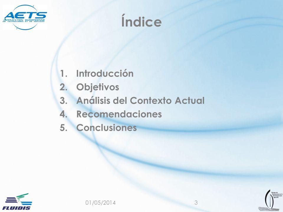01/05/20143 Índice 1.Introducción 2.Objetivos 3.Análisis del Contexto Actual 4.Recomendaciones 5.Conclusiones