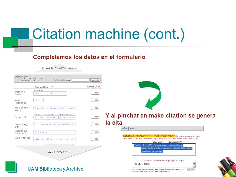 UAM Biblioteca y Archivo Citation machine (cont.) Completamos los datos en el formulario Y al pinchar en make citation se genera la cita