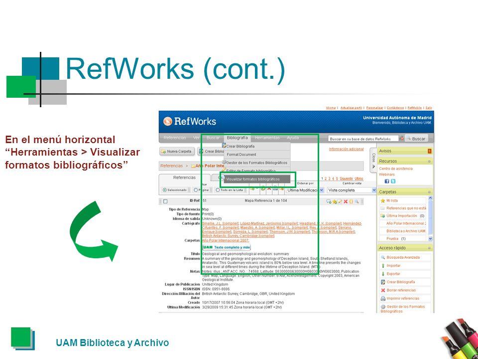 RefWorks (cont.) En el menú horizontal Herramientas > Visualizar formatos bibliográficos