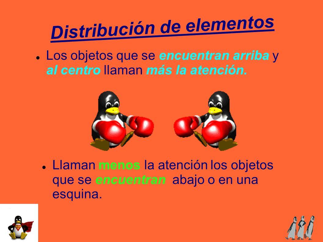Distribución de elementos Los objetos que se encuentran arriba y al centro llaman más la atención. Llaman menos la atención los objetos que se encuent