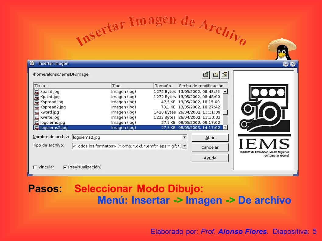 Pasos: Seleccionar Modo Dibujo: Menú: Insertar -> Imagen -> De archivo Elaborado por: Prof. Alonso Flores. Diapositiva: 5