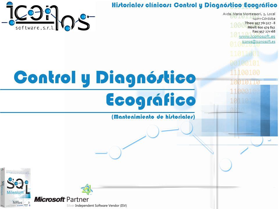 Historiales clínicos: Control y Diagnóstico Ecográfico (Mantenimiento de historiales) Avda. Maria Montessori, 5, Local 14011-Córdoba Tfnos: 957 761 32