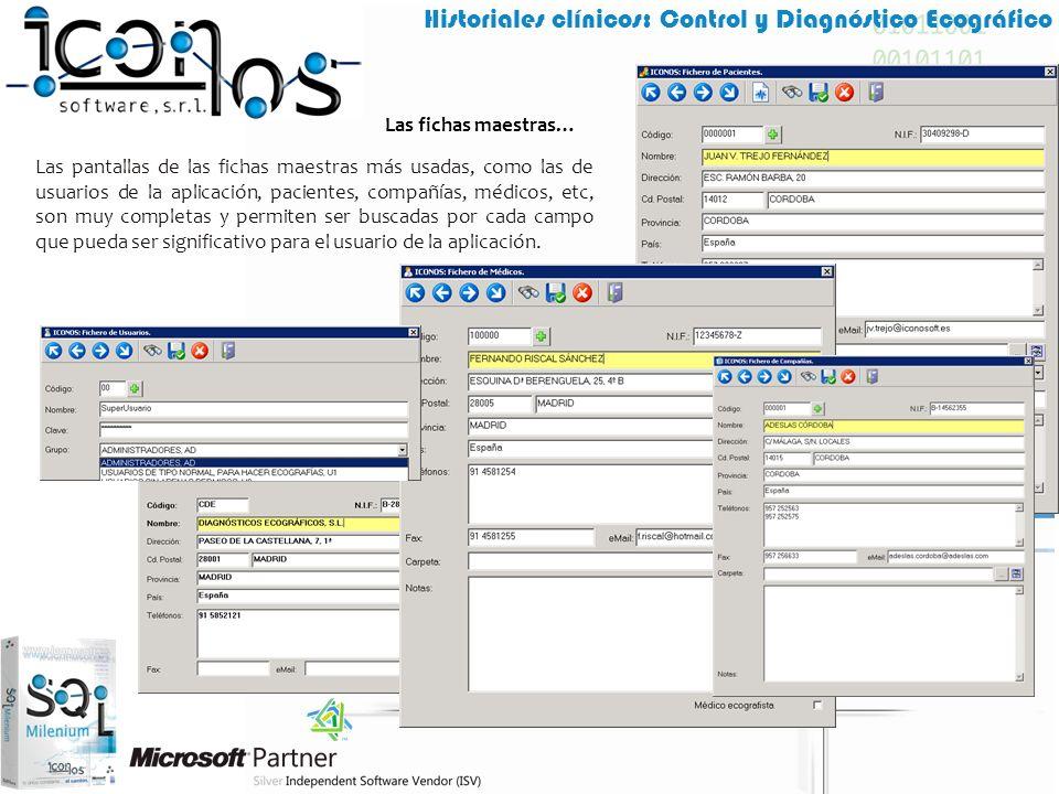 Historiales clínicos: Control y Diagnóstico Ecográfico Las fichas maestras… Las pantallas de las fichas maestras más usadas, como las de usuarios de l