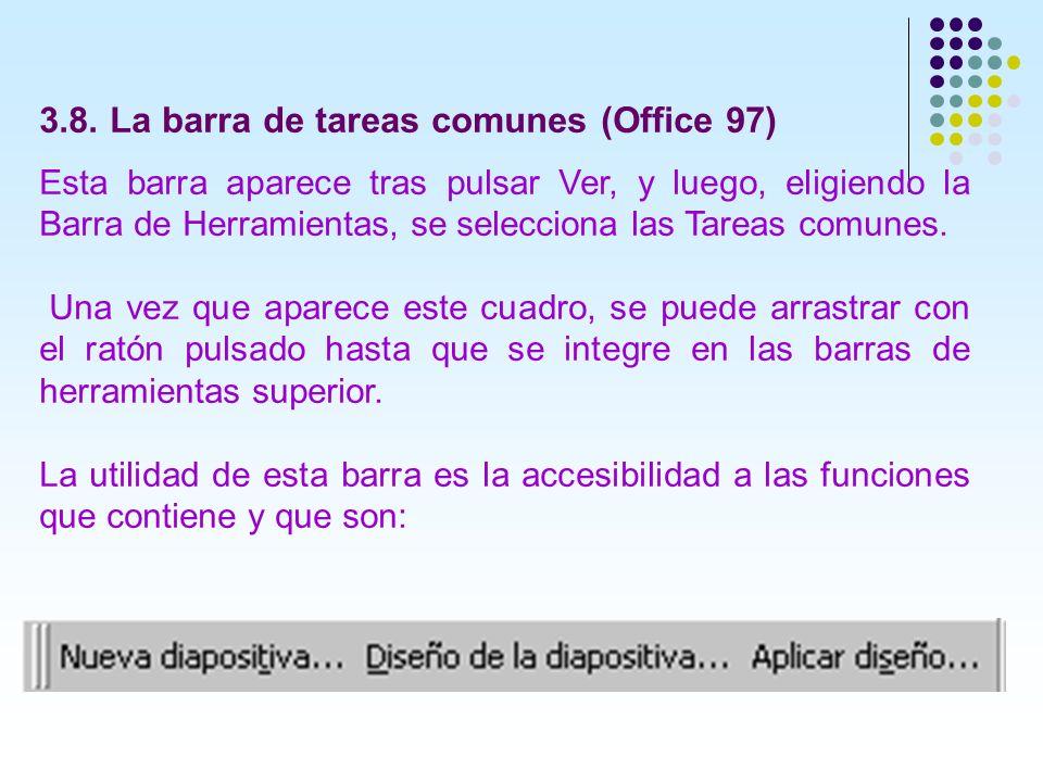 3.8. La barra de tareas comunes (Office 97) Esta barra aparece tras pulsar Ver, y luego, eligiendo la Barra de Herramientas, se selecciona las Tareas
