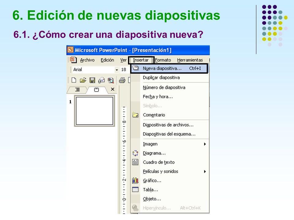 6. Edición de nuevas diapositivas 6.1. ¿Cómo crear una diapositiva nueva?
