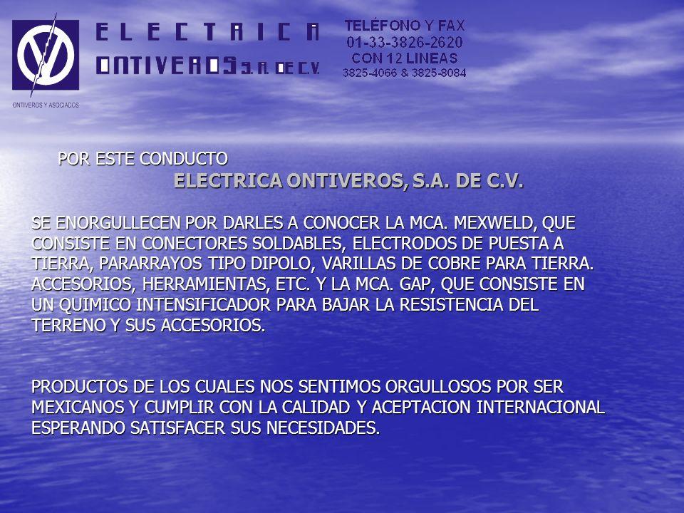 POR ESTE CONDUCTO POR ESTE CONDUCTO ELECTRICA ONTIVEROS, S.A.