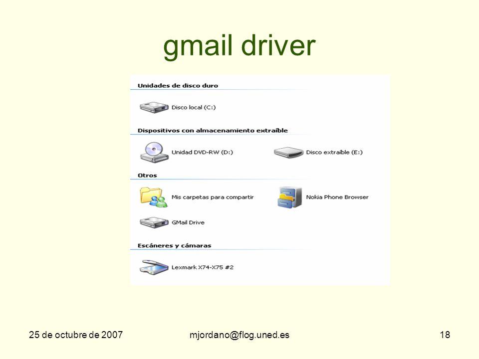 25 de octubre de 2007mjordano@flog.uned.es18 gmail driver