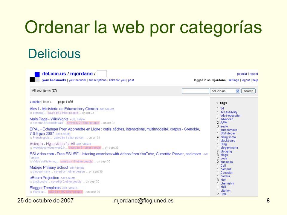 25 de octubre de 2007mjordano@flog.uned.es8 Ordenar la web por categorías Delicious