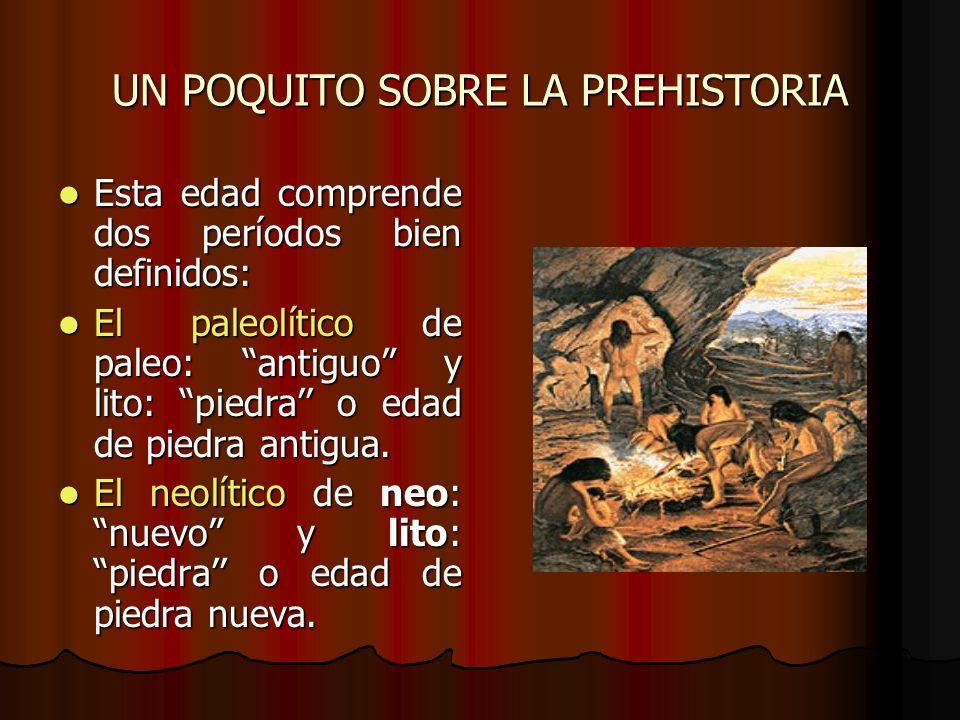 Paleolítico Es el período que se extiende desde hace 2.000.000 de años, hasta 10.000 años atrás.