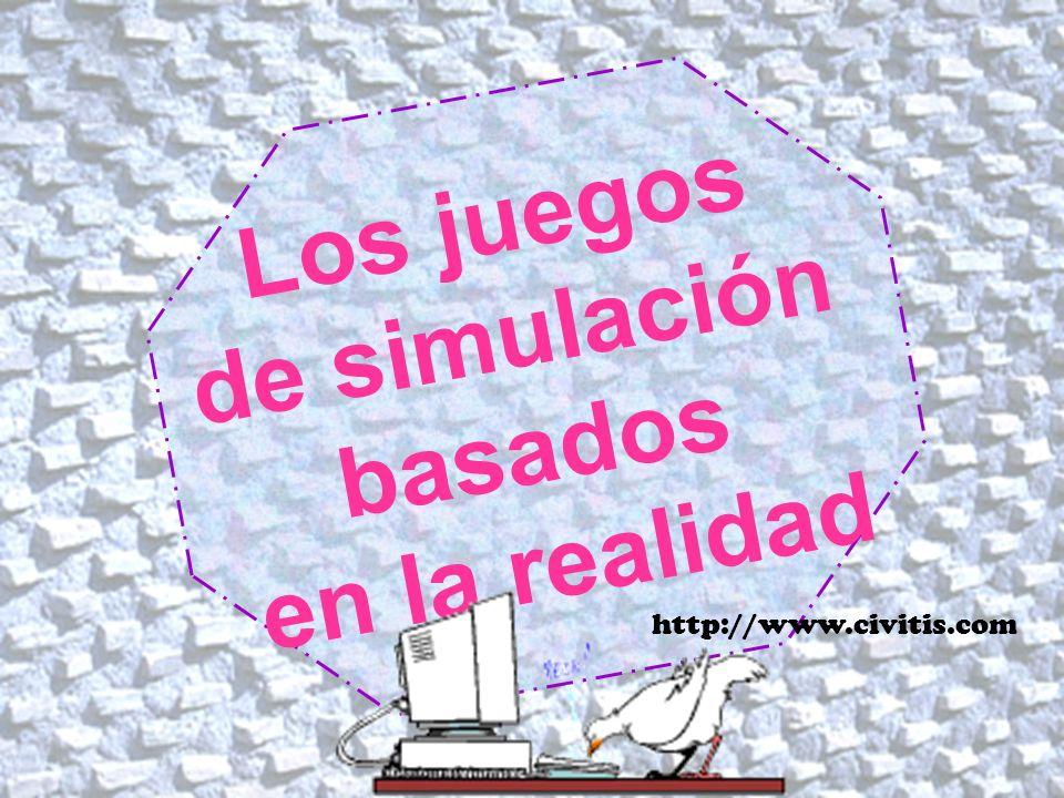 Los juegos de simulación basados en la realidad http://www.civitis.com