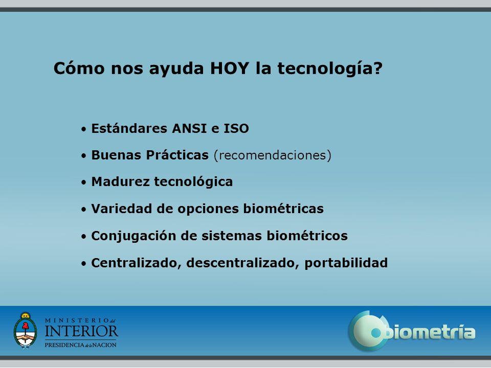 11 Cómo nos ayuda HOY la tecnología? Estándares ANSI e ISO Buenas Prácticas (recomendaciones) Madurez tecnológica Variedad de opciones biométricas Con
