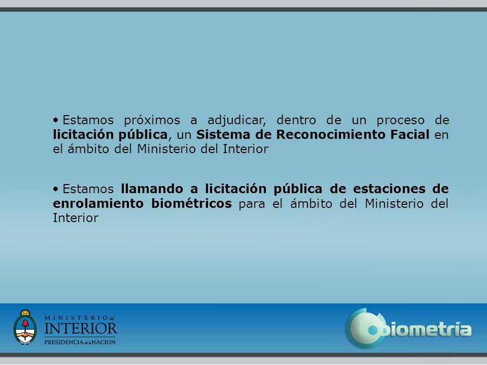 19 Estamos próximos a adjudicar, dentro de un proceso de licitación pública, un Sistema de Reconocimiento Facial en el ámbito del Ministerio del Inter