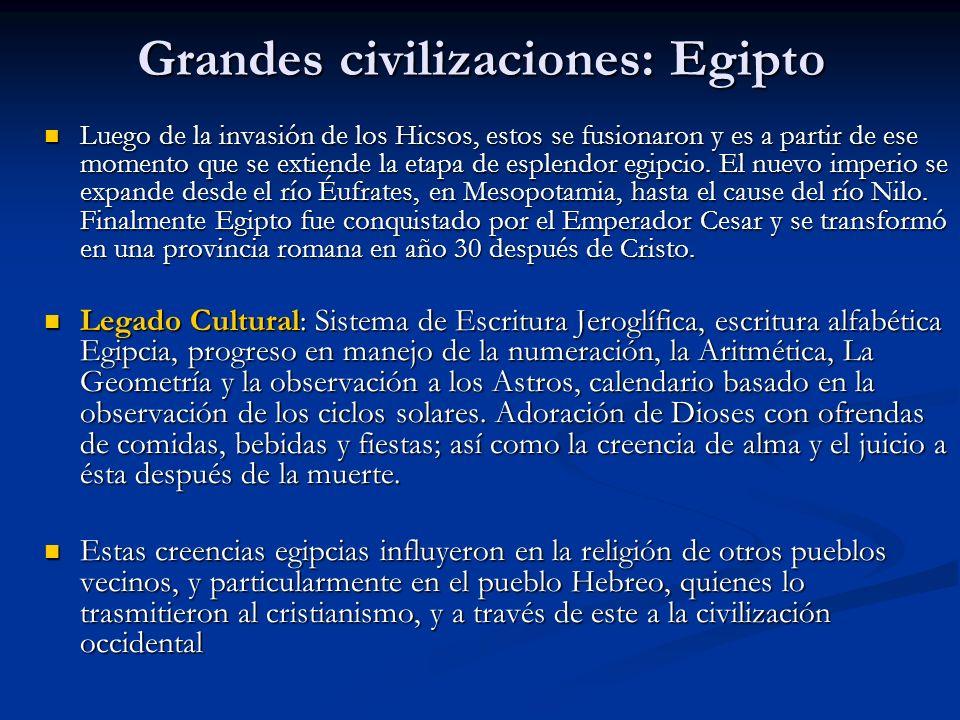 Grandes civilizaciones: Egipto Luego de la invasión de los Hicsos, estos se fusionaron y es a partir de ese momento que se extiende la etapa de esplendor egipcio.