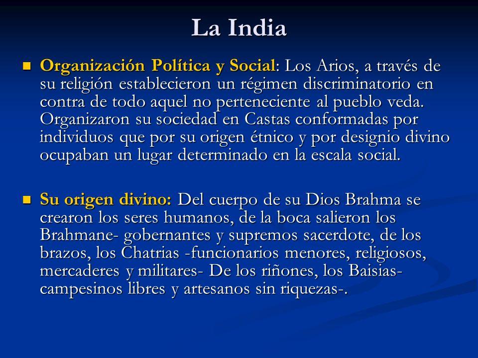 Organización Política y Social: Los Arios, a través de su religión establecieron un régimen discriminatorio en contra de todo aquel no perteneciente al pueblo veda.