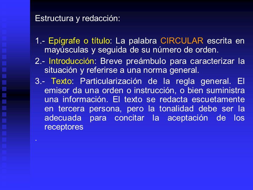 Estructura y redacción: 1.- Epígrafe o título: La palabra CIRCULAR escrita en mayúsculas y seguida de su número de orden. 2.- Introducción: Breve preá