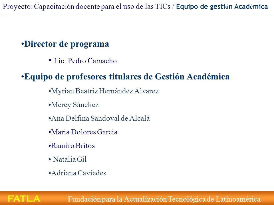 Director de programa Lic. Pedro Camacho Equipo de profesores titulares de Gestión Académica Myrian Beatriz Hernández Alvarez Mercy Sánchez Ana Delfina