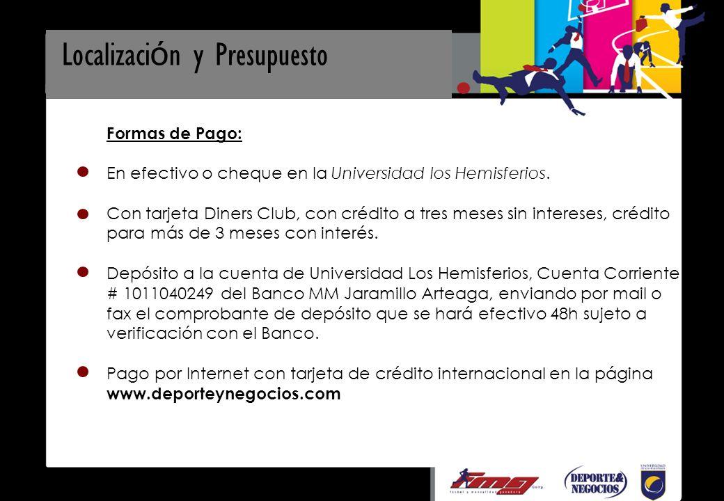 Formas de Pago: En efectivo o cheque en la Universidad los Hemisferios.