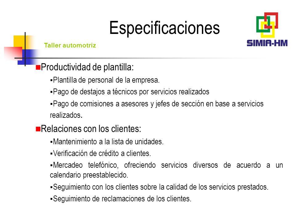Taller automotriz Especificaciones Inventarios: Operación multi-almacenes: Tecnología y / o refacciones Herramientas Otros, definidos por el usuario Consulta de existencias.