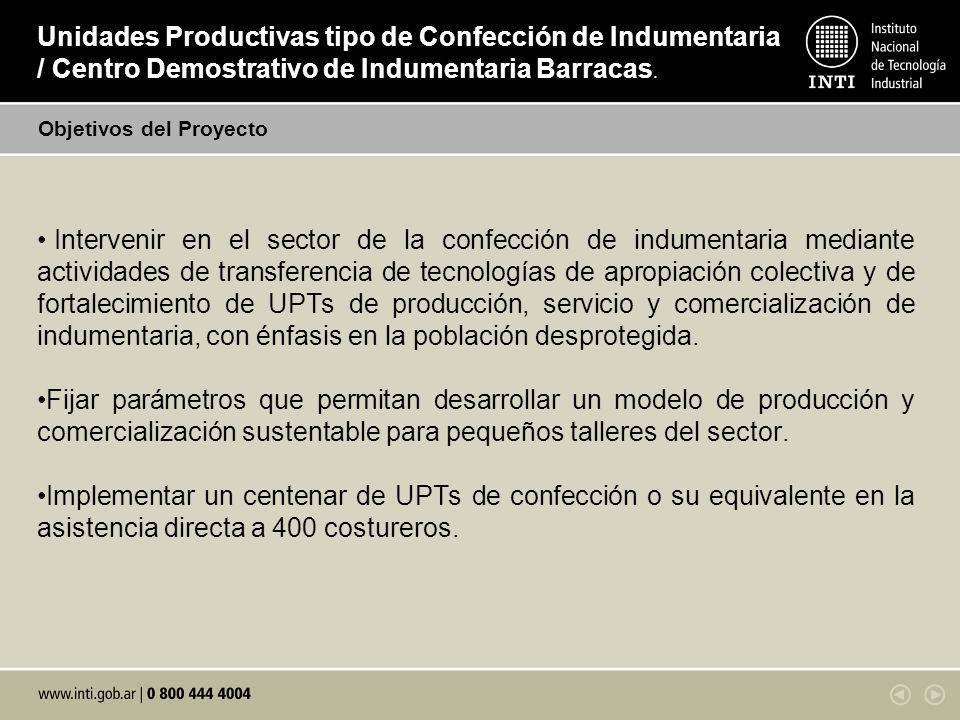 Breve descripción del Proyecto Unidades Productivas tipo de Confección de Indumentaria / Centro Demostrativo de Indumentaria Barracas.