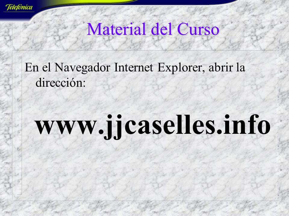 En el Navegador Internet Explorer, abrir la dirección: www.jjcaselles.info Material del Curso